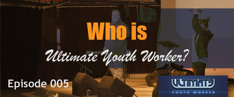 The Ultimate Youth Worker Podcast