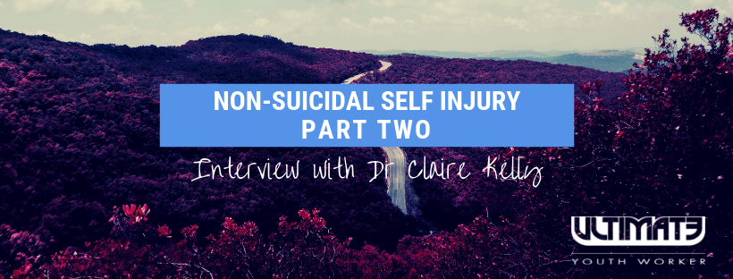 Non-Suicidal Self Injury (Part 2)